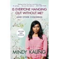 Is Everyone Hanging Out without Me?, (and Other Concerns) by Mindy Kaling   9780307886279   Booktopia Książki i Komiksy