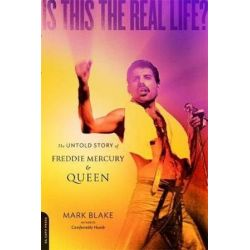 Is This the Real Life?, The Untold Story of Freddie Mercury and Queen by Mark Blake   9780306820717   Booktopia Książki i Komiksy