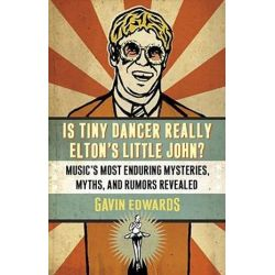 Is Tiny Dancer Really Elton's Little John? by Gavin Edwards   9780307346032   Booktopia Książki i Komiksy