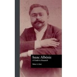 Isaac Albeniz, A Guide to Research by Walter Aaron Clark | 9780815320951 | Booktopia Biografie, wspomnienia