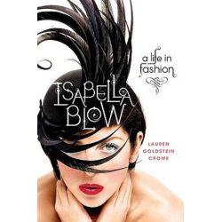 Isabella Blow by Lauren Goldstein Crowe   9780312592943   Booktopia Książki i Komiksy