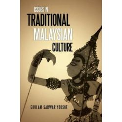 Issues in Traditional Malaysian Culture by Lecturer in Performing Arts Ghulam-Sarwar Yousof   9781482895407   Booktopia Książki i Komiksy