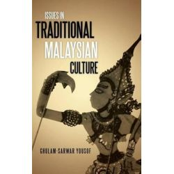 Issues in Traditional Malaysian Culture by Lecturer in Performing Arts Ghulam-Sarwar Yousof | 9781482895414 | Booktopia Pozostałe