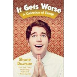 It Gets Worse, A Collection of Essays by Shane Dawson   9781501132841   Booktopia Książki i Komiksy
