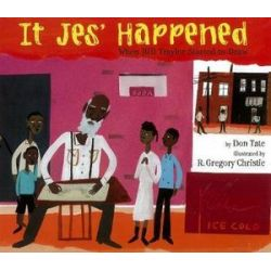 It Jes' Happened, When Bill Traylor Started to Draw by Don Tate   9781600602603   Booktopia Książki i Komiksy