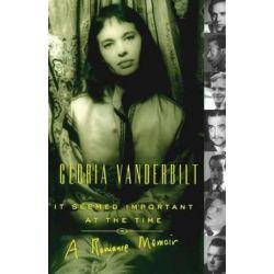 It Seemed Important at the Time, A Romance Memoir by Gloria Vanderbilt | 9781439189825 | Booktopia Książki i Komiksy