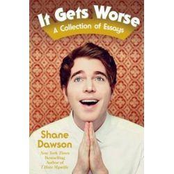 It Gets Worse, A Collection of Essays by Shane Dawson | 9781471159282 | Booktopia Książki i Komiksy