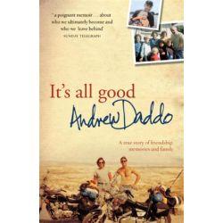 It's All Good, A True Story of Friendship, Memories, and Family by Andrew Daddo | 9780733621796 | Booktopia Książki i Komiksy