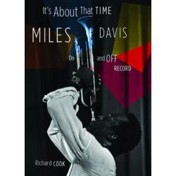 It's about That Time, Miles Davis on and Off Record by Professor Richard Cook | 9780195322668 | Booktopia Biografie, wspomnienia
