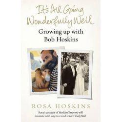 It's All Going Wonderfully Well by Rosa Hoskins | 9781784755737 | Booktopia Książki i Komiksy