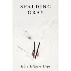 It's a Slippery Slope by Spalding Gray | 9780374525231 | Booktopia Książki i Komiksy