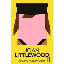 Joan Littlewood, Routledge Performance Practitioners by Nadine Holdsworth | 9781138571686 | Booktopia