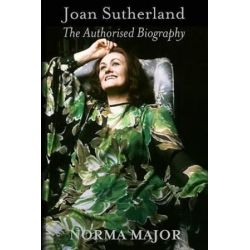 Joan Sutherland by Norma Major | 9781909609754 | Booktopia