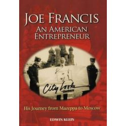 Joe Francis an American Entrepreneur, His Journey from Mazeppa to Moscow by Edwin Klein | 9781467026420 | Booktopia
