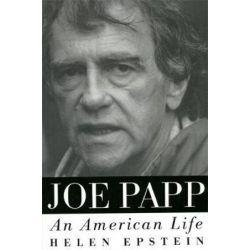 Joe Papp, An American Life by Helen Epstein | 9780306806766 | Booktopia