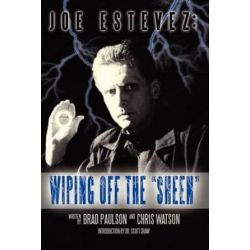 Joe Estevez, Wiping Off the Sheen by Brad Paulson | 9781593932817 | Booktopia