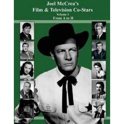 Joel McCrea's Film & Television Co-Stars from A to H by David Alan Williams | 9781505202489 | Booktopia Książki i Komiksy