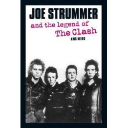 Joe Strummer And The Legend Of The Clash by Kris Needs | 9780859653480 | Booktopia Książki i Komiksy