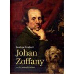 Johan Zoffany, Artist and Adventurer by TREADWELL PENELOPE | 9781903470930 | Booktopia Książki i Komiksy
