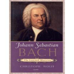Johann Sebastian Bach, The Learned Musician by Christoph Wolff | 9780198165347 | Booktopia Książki i Komiksy