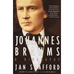 Johannes Brahams, a Biography by Jan Swafford | 9780679745822 | Booktopia Książki i Komiksy