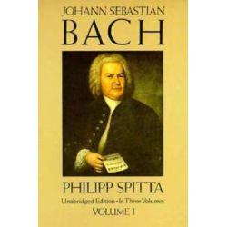 Johann Sebastian Bach, Vol 1 by Spitta | 9780486274126 | Booktopia