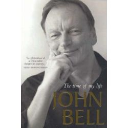 John Bell, The time of my life by John Bell | 9781741141344 | Booktopia