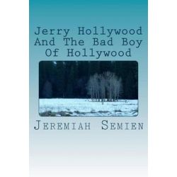 Jerry Hollywood and the Bad Boy of Hollywood by Jeremiah Semien | 9781470060251 | Booktopia