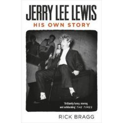 Jerry Lee Lewis, His Own Story by Jerry Lee Lewis | 9780857861597 | Booktopia Biografie, wspomnienia