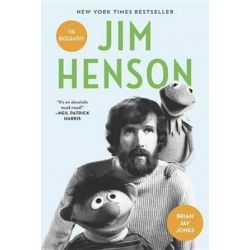 Jim Henson, The Biography by Brian Jay Jones | 9780345526120 | Booktopia Biografie, wspomnienia