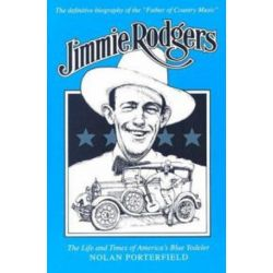 Jimmie Rodgers, The Life and Times of America's Blue Yodeler by Nolan Porterfield | 9781578069828 | Booktopia Pozostałe