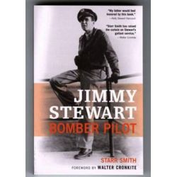 Jimmy Stewart, Bomber Pilot by Starr Smith | 9780760328248 | Booktopia