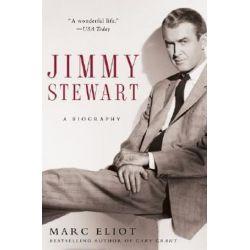Jimmy Stewart, A Biography by Marc Eliot | 9781400052226 | Booktopia