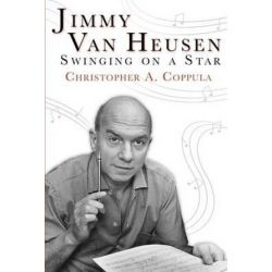 Jimmy Van Heusen, Swinging on a Star by Christopher A Coppula | 9780984534517 | Booktopia