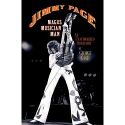 Jimmy Page: Magus Musician Man, An Unauthorised Biography by George Case | 9780879309473 | Booktopia