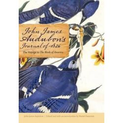 John James Audubon's Journal of 1826, The Voyage to The Birds of America by John James Audubon | 9780803225312 | Booktopia