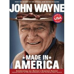 John Wayne, Made in America by Editors of the John Wayne Official Magazine | 9780998789828 | Booktopia