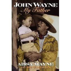 John Wayne, My Father by Aissa Wayne | 9780878339594 | Booktopia Biografie, wspomnienia
