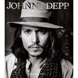 Johnny Depp - a Retrospective by Steven Daly | 9781780973623 | Booktopia