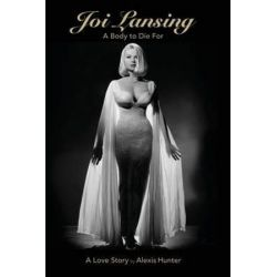 Joi Lansing - A Body to Die for - A Love Story by Alexis Hunter | 9781593937980 | Booktopia Biografie, wspomnienia