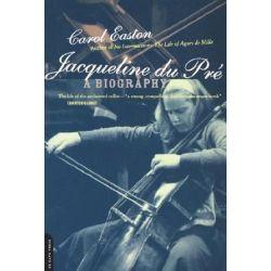Jacqueline Du Pre, A Biography by Carol Easton   9780306809767   Booktopia