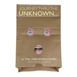 Journey Thru the Unknown... (the Unknown Comic) by Murray Langston | 9781593937522 | Booktopia Biografie, wspomnienia