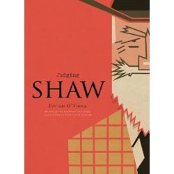 Judging Shaw, Judging by Fintan O'Toole | 9781908997159 | Booktopia