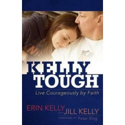 Kelly Tough, Live Courageously by Faith by Erin Kelly | 9781424550180 | Booktopia