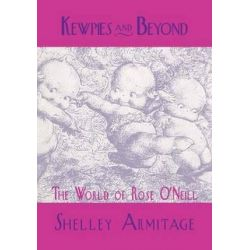 Kewpies and Beyond, The World of Rose O'Neill by Shelley Armitage | 9781617032141 | Booktopia Biografie, wspomnienia