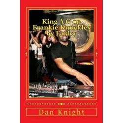 King A G on Frankie Knuckles by Farley, House DJ We Will Always Love Today Forever by Dj Dan Edward Knight Sr | 9781497586680 | Booktopia