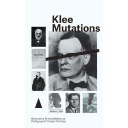 Klee Mutations, Generative Mistranslation as Pedagogical Design Strategy by Duncan Blachford | 9780648046639 | Booktopia