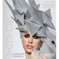Lady Gaga : Celebrity Profiles, A Monster Romance by Hugh Fielder   9780857752765   Booktopia