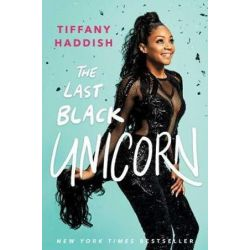 Last Black Unicorn by Tiffany Haddish | 9781501181825 | Booktopia