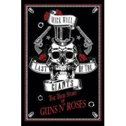 Last of the Giants, The True Story of Guns N' Roses by Mick Wall | 9781944713355 | Booktopia Biografie, wspomnienia